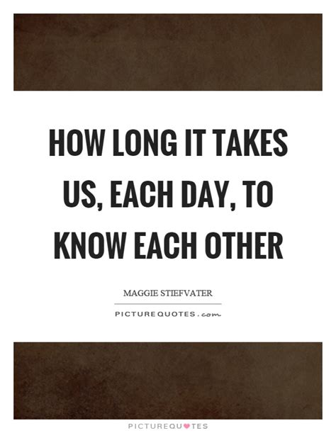 Getting Know Each Other Quotes