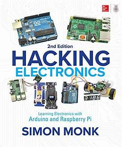 Hacking Electronics  Learning Electronics With Arduino And