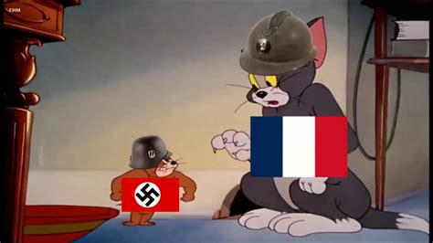 I got the flags from hearts of iron 4. Ww2 meme Tom and Jerry / France vs Germany - YouTube