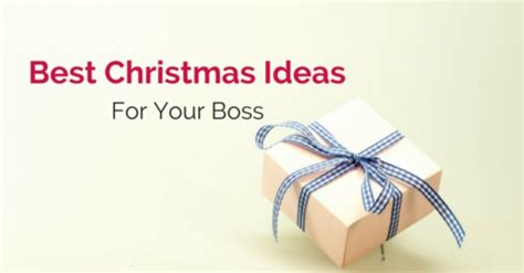 What Are The Best Christmas Gift Ideas For Your Boss