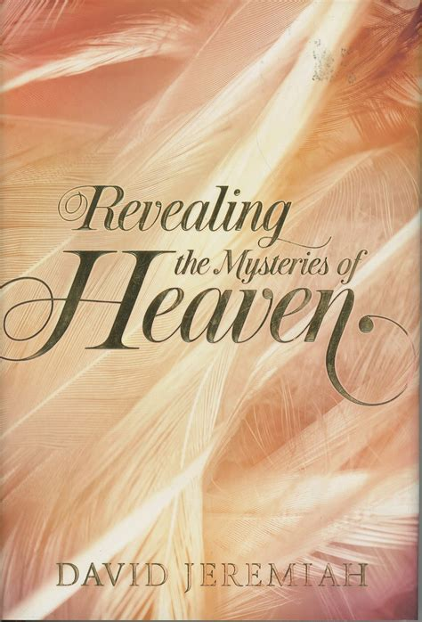 David Jeremiah Revealing The Mysteries Of Heaven Book