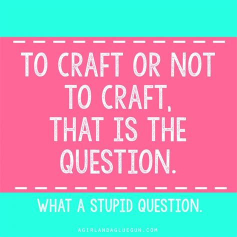 Craft Meme - the funniest craft memes a girl and a glue gun