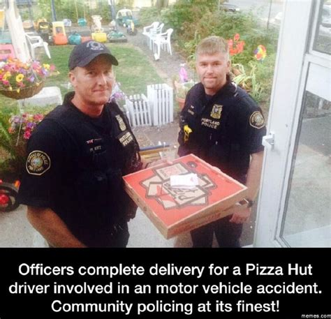 Pizza Delivery Meme - officers complete delivery for a pizza hut driver memes com