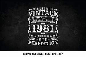 Birthday, Vintage, 1981, Svg, Aged, To, Perfection, Birthday