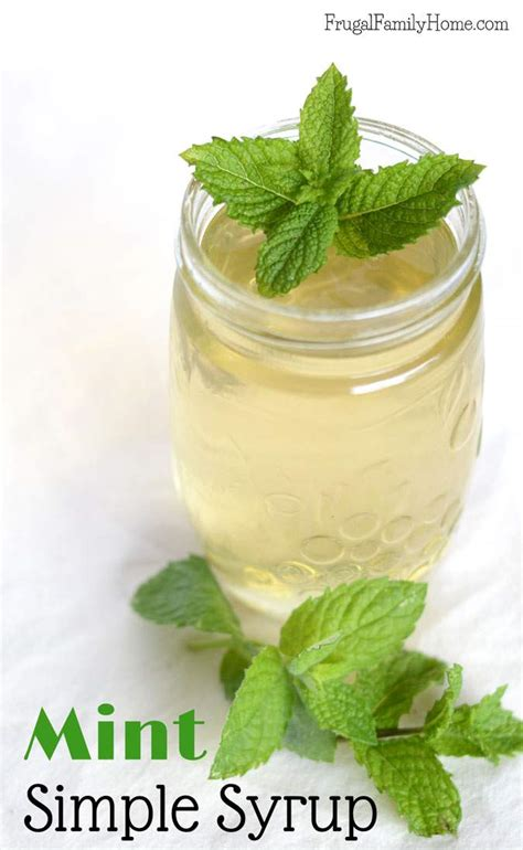 how to make simple syrup how to make mint simple syrup frugal family home