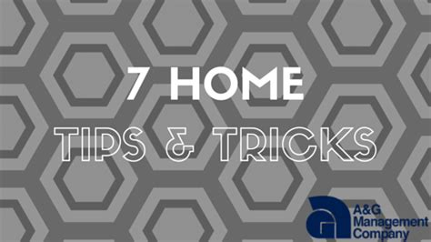 7 home tricks and tips a g management
