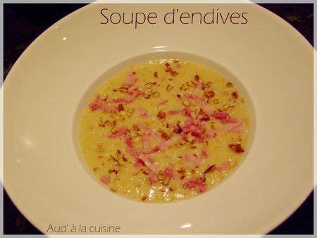 aud a la cuisine soupe d 39 endives aud 39 à la cuisine