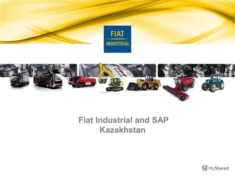 Fiat Industrial by презентация на тему Quot Fiat Industrial And Sap Kazakhstan