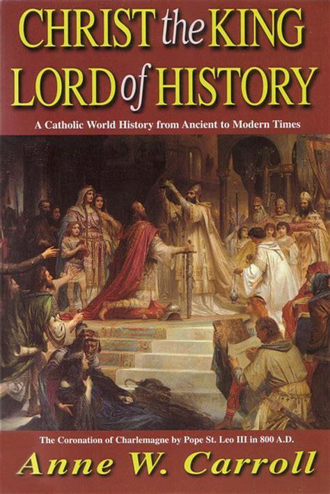 christ  king lord  history text seton educational