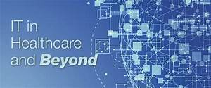 Information Technology In Healthcare And Beyond