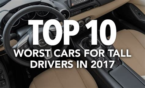 Top 10 Worst Cars For Tall Drivers In 2017