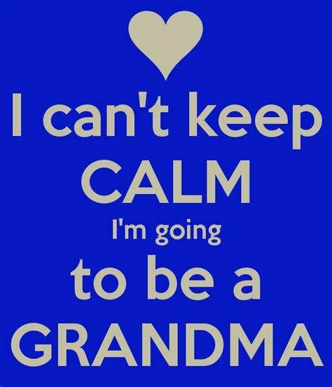 I Can't Keep Calm I'm Going To Be A Grandma  Keep Calm