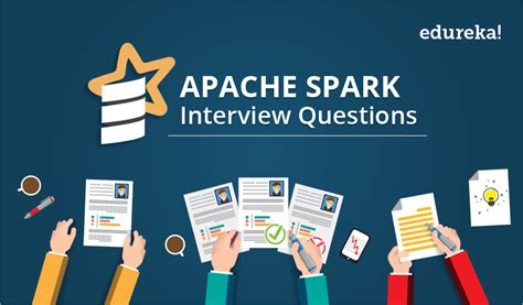 Top 55 Apache Spark Interview Questions And Answers Edureka
