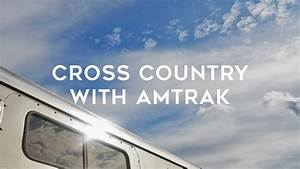 How to Travel Across America by Train with Amtrak - The ...