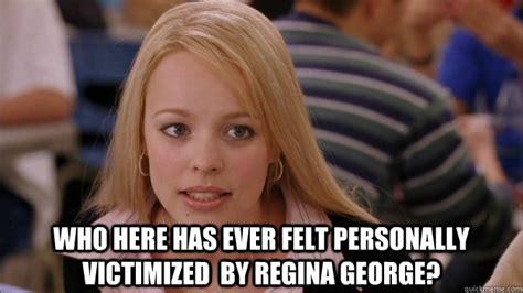 Regina George Meme - victimized memes image memes at relatably com