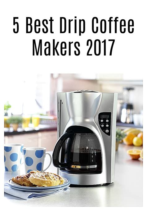 Top 5 Drip Coffee Makers 2017   Goody For Me