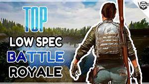 Top 10 Battle Royale Low End Pc Games 2018   1gb