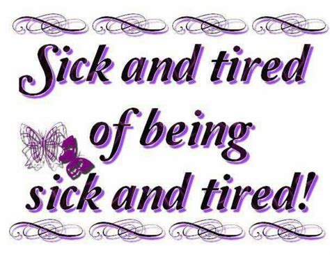 Fed Up Of Being Sick Quotes