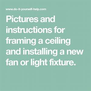 Pictures And Instructions For Framing A Ceiling And