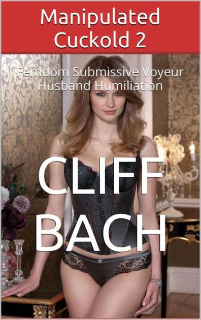 manipulated cuckold   cliff bach nook book