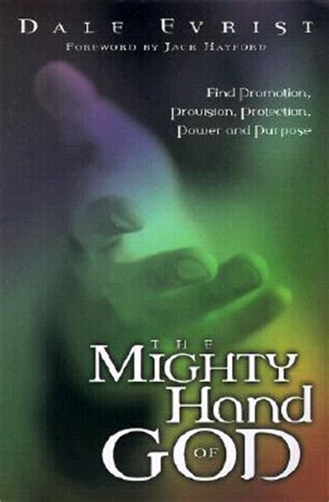 mighty hand  god find promotion provision protection power  purpose  dale evrist