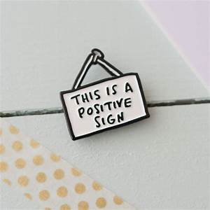 this is a positive sign enamel pin by veronica dearly ...