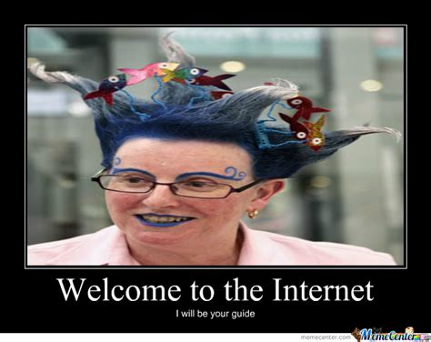 Welcome To The Internet Meme - welcome to the internet by original prankster meme center