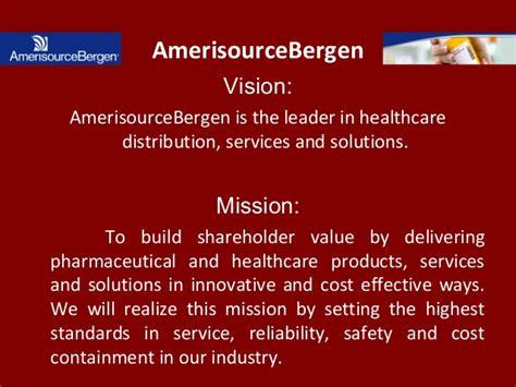 AmerisourceBergen Vision: AmerisourceBergen is the