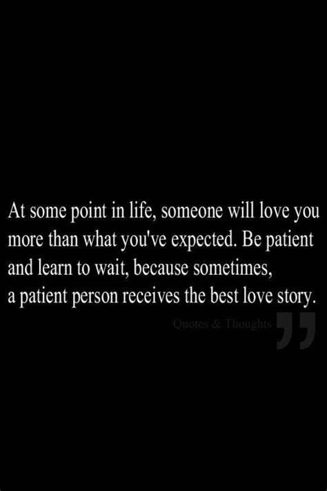 Be Patient Love Will Find You Quotes