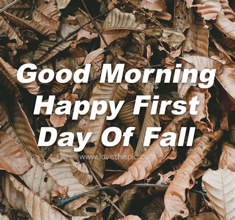 Withered Leaves Good Morning Happy First Day Of Fall Quote ...