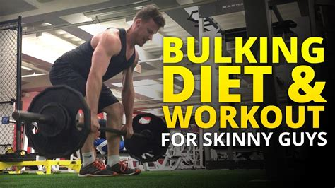 best bulking workouts best bulking diet and workout for guys