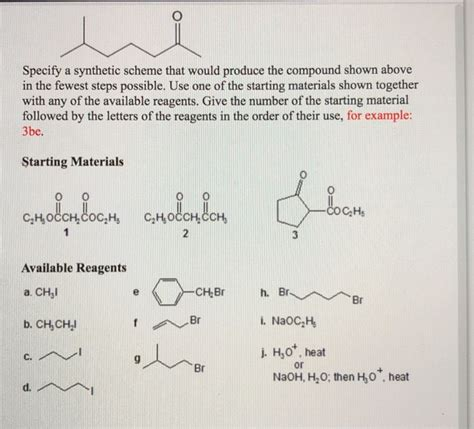 Solved: ?? Specify A Synthetic Scheme That Would Produce T ...