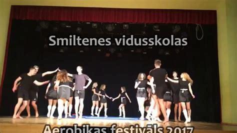 Smiltenes vidusskolas Aerobikas festivāls 2017 - YouTube