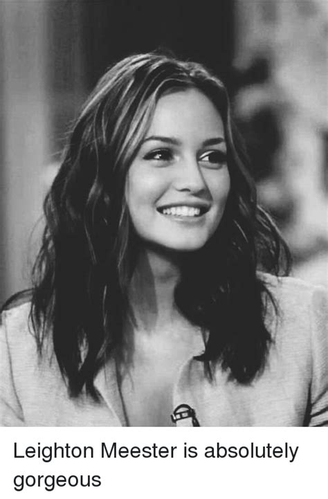 25+ Best Memes About Leighton Meester  Leighton Meester Memes