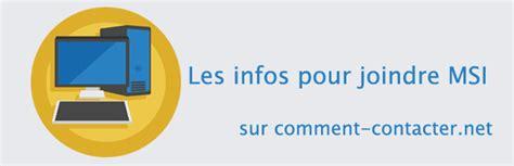 siege social peugeot service client comment contacter le support client de msi comment contacter