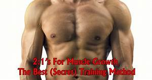 2 1 U0026 39 S For Muscle Growth The Best  Secret  Training Method