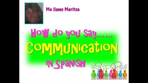 How Do You Say Communication In Spanish