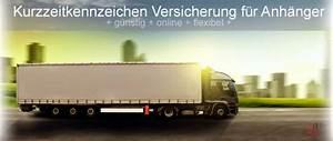 Günstige Lkw Versicherung : kurzzeitkennzeichen versicherung f r anh nger g nstig ~ Jslefanu.com Haus und Dekorationen