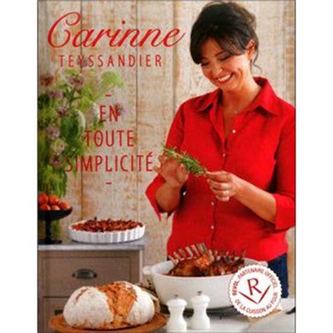 cuisine carinne teyssandier carinne teyssandier en toute simplicité 50 recettes