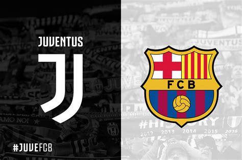 juventus  barcelona match preview juventuscom