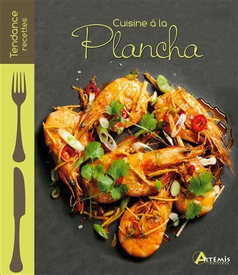 cuisine à la plancha télécharger tendances recettes cuisine à la plancha