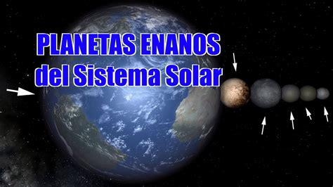 5 planetas enanos en el sist solar que talvez desconocias los planetas enanos del sistema solar youtube