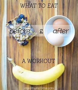 What To Eat Before And After Your Workout  U00bb A Healthy Life For Me