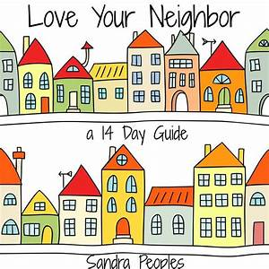 Love Your Neighbor  A 14