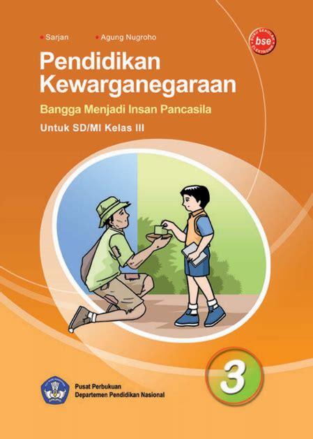 kewarganegaraan kelas 4 sd ebook pendidikan kewarganegaraan untuk sd atau mi kelas