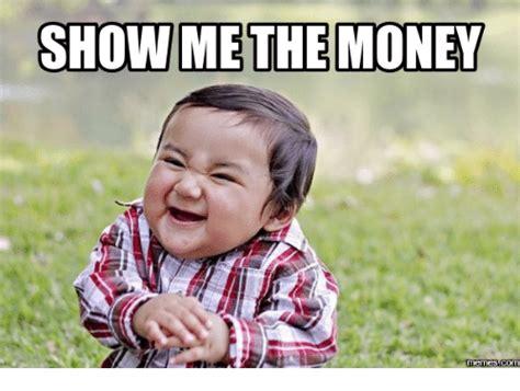 Show Me Meme - 25 best memes about show me the money show me the money memes
