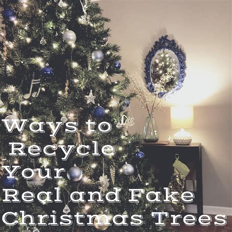 how to recycle an artificial christmas tree in fort worth tx 8 ways to recycle your real and trees zero waste