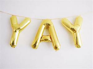 yay letter balloons gold foil mylar letter by ohshinypaperco With mylar letter balloons