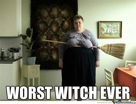 Witch Memes - the worst by likeaboss meme center