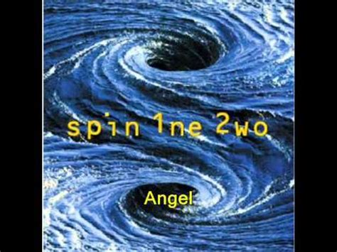 Spin 1ne 2wo  Angel Youtube